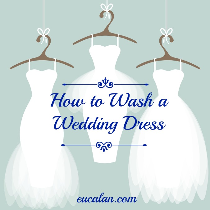 How to wash A Wedding Dress | eucalan.com