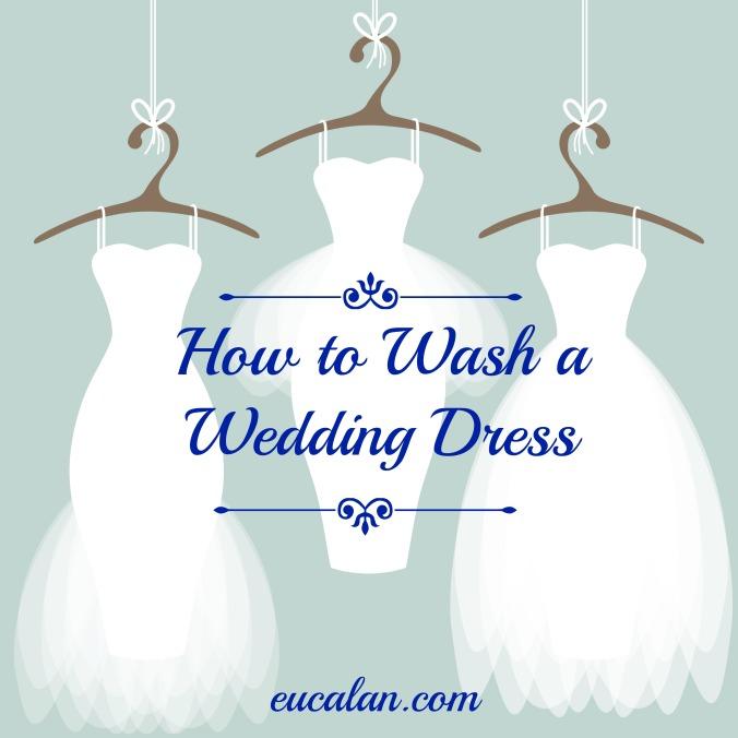 How to wash A Wedding Dress | eucalan.com