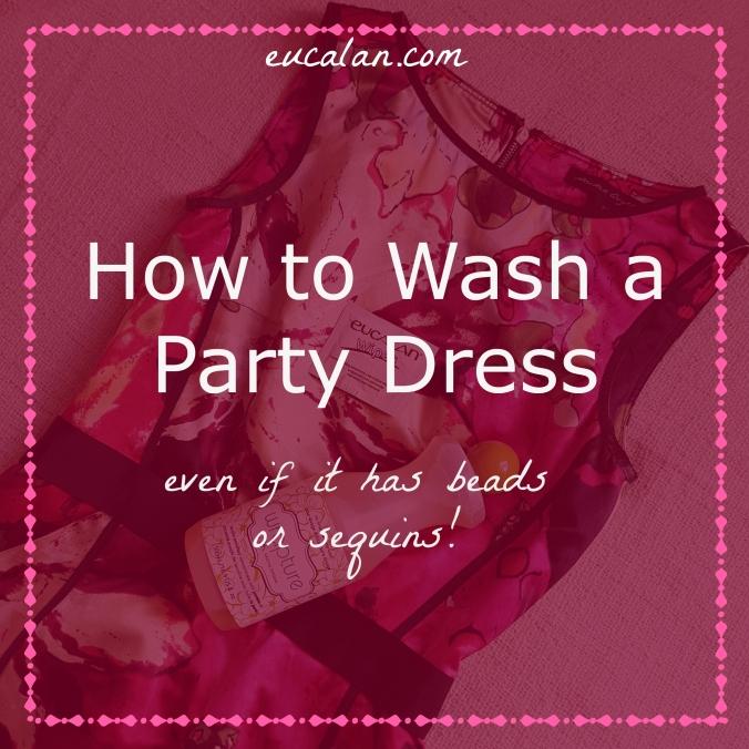 How to Wash a Party Dress   Eucalan.com