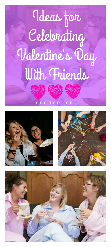 Ideas for Celebrating Valentine's Day with Friends | Eucalan.com