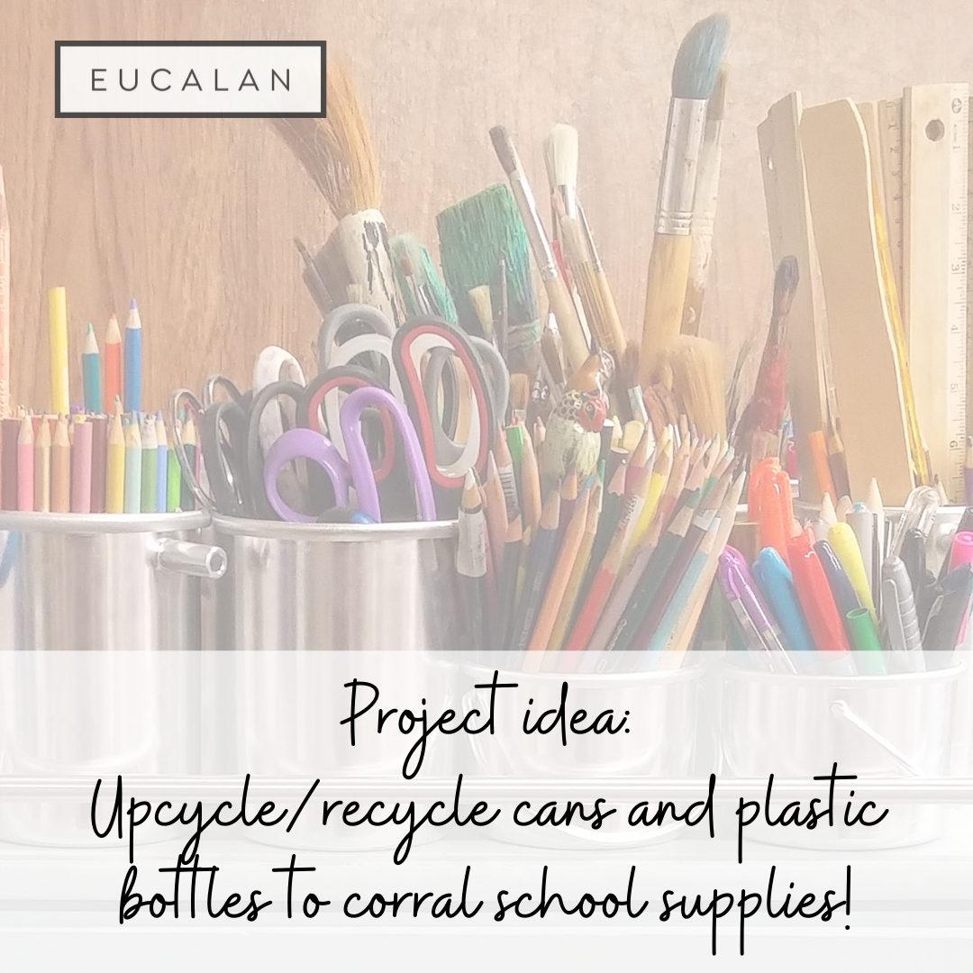 """Tin cans and buckets hold colored pencils, pens scissors, paintbrushes and rulers. Text reads: """"Project idea: Upcycle or recycle cans and plastic bottles to corral school supplies."""